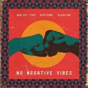 Walshy Fire - No Negative Vibes Ft. Runtown x Alkaline